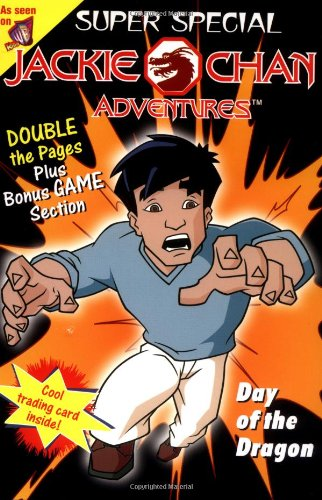 Read Online Jackie Chan Adventures Super Special: The Day of the Dragon pdf epub