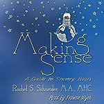 Making Sense: A Guide to Sensory Issues | Rachel Schneider