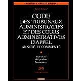 Code des tribunaux administratifs et des cours administratives d'appel : Annoté et commenté