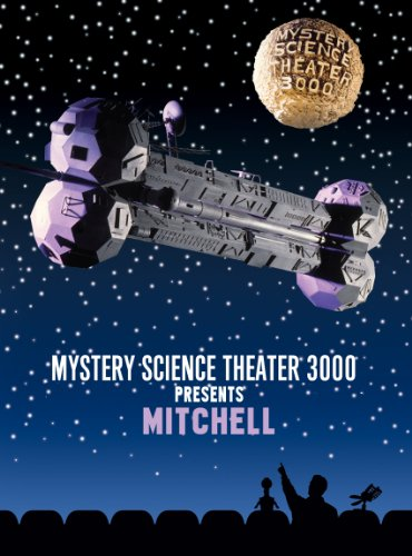 Mystery Science Theater 3000  Mitchell
