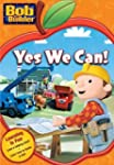 Bob the Builder Yes We Can!: B