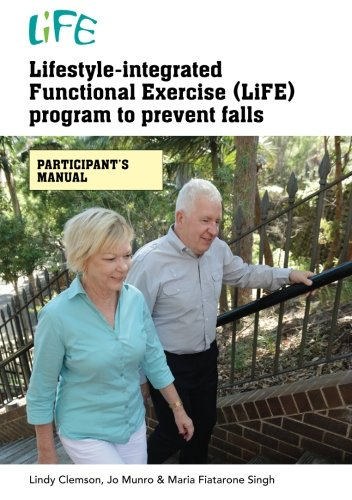 Lifestyle-integrated Functional Exercise (LiFE) program to prevent falls: participant's manual