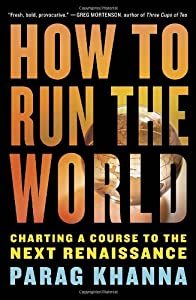 How to Run the World: Charting a Course to the Next Renaissance by Random House