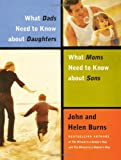 What Dads Need to Know about Daughters, What Moms Need to Know about Sons, John Burns and Helen Burns, 158229626X