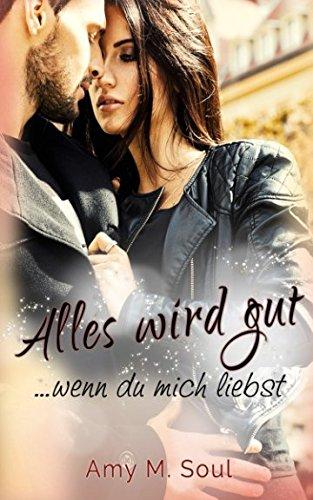 Alles wird gut ... wenn du mich liebst (German Edition) pdf epub