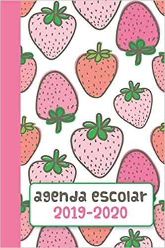 Agenda Escolar 2019-2020: Fresas (Spanish Edition ...