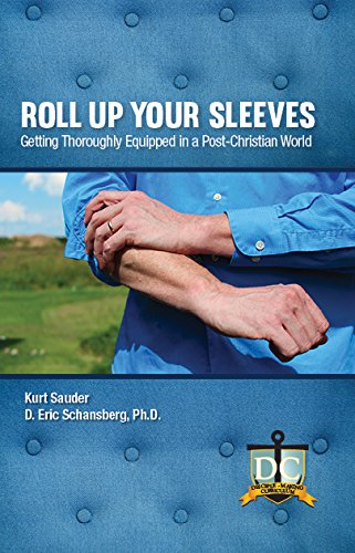 Roll Up Your Sleeves: Getting Thoroughly Equipped in a Post-Christian World