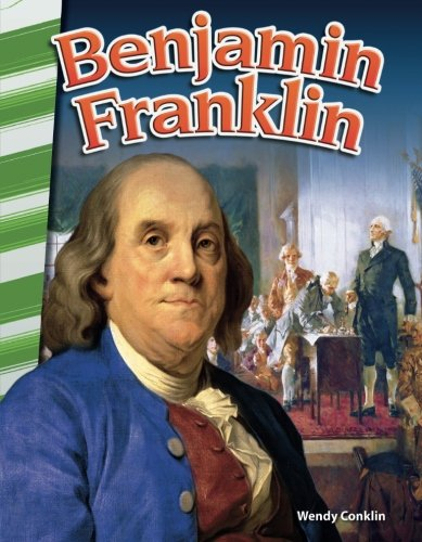 Teacher Created Materials - Primary Source Readers: Benjamin Franklin - Grades 4-5 - Guided Reading Level O -