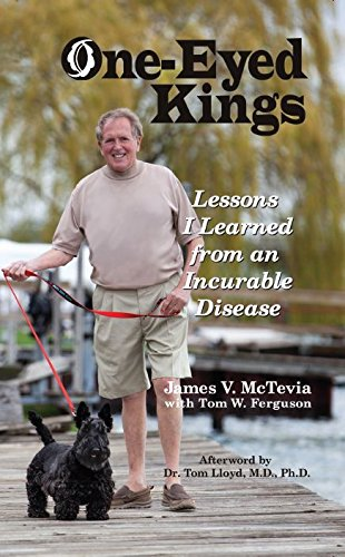 One-Eyed Kings: Lessons I Learned from an Incurable Disease