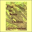 Bless the Beasts and Children Audiobook by Glendon Swarthout Narrated by Scott Brick