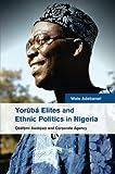Yorùbá Elites and Ethnic Politics in Nigeria: Ọbáfemi Awólowo and Corporate Agency