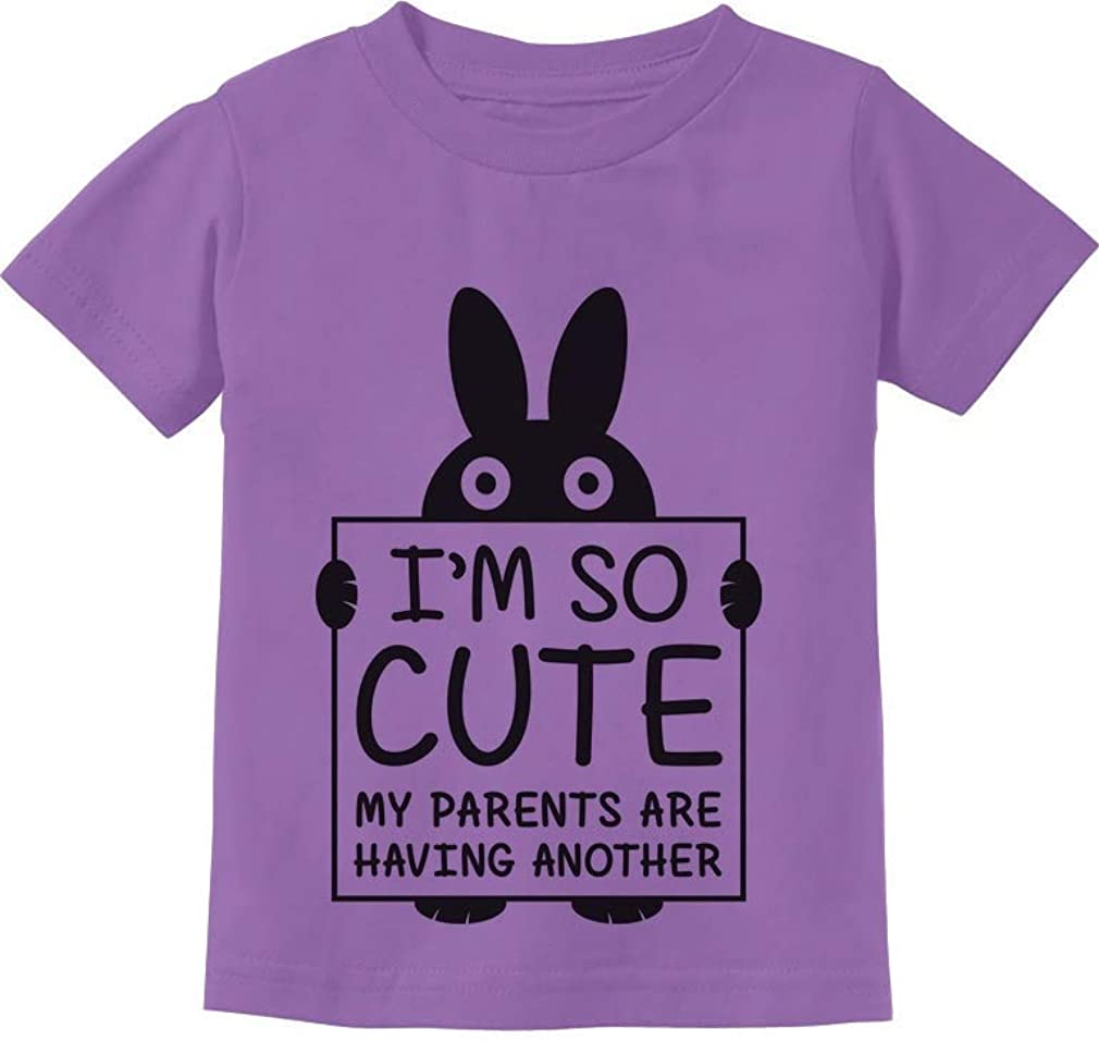 Im So Cute My Parents are Having Another Funny Toddler//Infant Kids T-Shirt