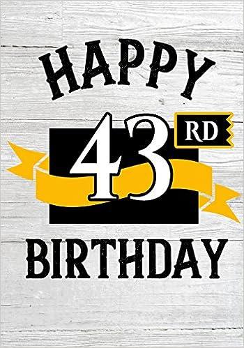 Happy 43rd Birthday Birthday Gifts For Men Birthday Journal