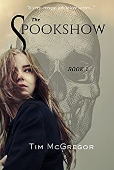 The Spookshow: (Book 1) by [McGregor, Tim]