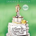 Always the Designer, Never the Bride | Sandra D. Bricker