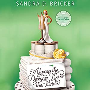 Always the Designer, Never the Bride Audiobook