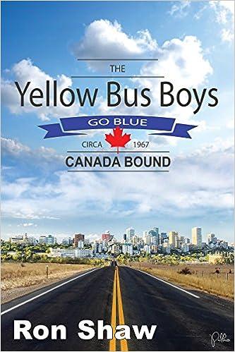 Lataa täydet kirjat ilmaiseksi verkossa The Yellow Bus Boys Go Blue: Canada Bound in Finnish PDF CHM ePub by Ron Shaw B0199F80W6