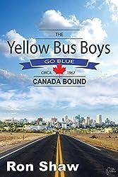 The Yellow Bus Boys Go Blue: Canada Bound