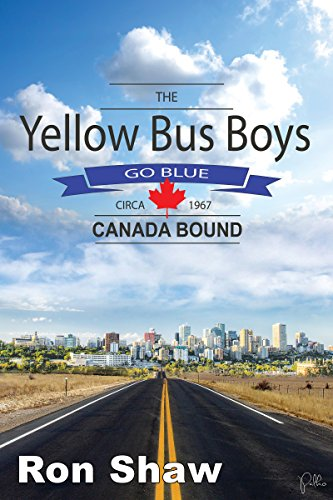 The Yellow Bus Boys Go Blue: Canada Bound