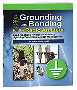 Grounding And Bonding For The Radio Amateur Arrl Inc H Ward Silver N0ax 9781625950659 Amazon Com Books