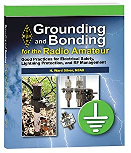 Grounding and Bonding for the Radio Amateur by [Inc., ARRL, Silver (N0AX), Ward]