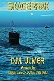 Skagerrak (Submarine Classics by D.M. Ulmer)