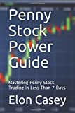 img - for Penny Stock Power Guide: Mastering Penny Stock Trading In Less Than 7 Days book / textbook / text book