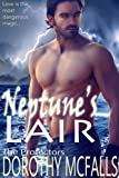 Neptune's Lair: Sensual Paranormal Romance (The Protectors Book 2)