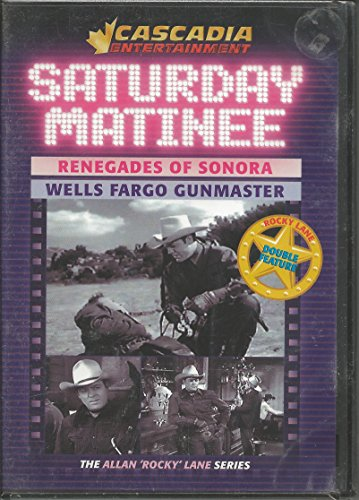 saturday-matinee-double-feature-renegades-of-sonora-wells-fargo-gunmaster