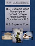 U. S. Supreme Court Transcripts of Record Georgia Public Service Commission V. U S, , 1244989894