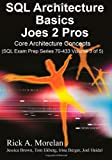 img - for 3: SQL Architecture Basics Joes 2 Pros: Core Architecture concepts (SQL Exam Prep Series) book / textbook / text book