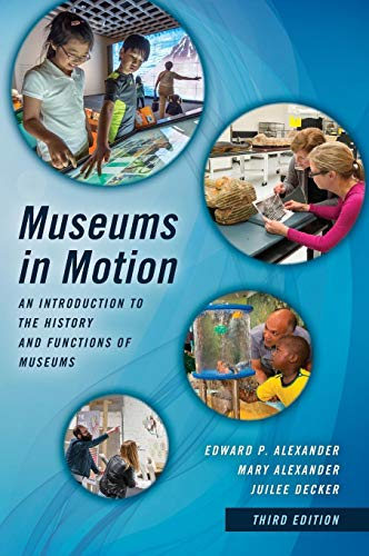 Museums in Motion: An Introduction to the History and Functions of Museums (American Association for State and Local His