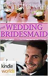 Four Weddings and a Fiasco: The Wedding Bridesmaid (Kindle Worlds Novella)