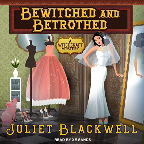 Bewitched and Betrothed: Witchcraft Mysteries Series, Book 10