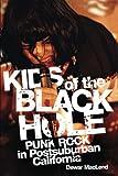 Search : Kids of the Black Hole: Punk Rock Postsuburban California