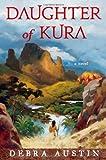 Daughter of Kura, Debra Austin, 1439112665