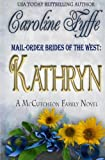 Mail-Order Brides of the West: Kathryn (The McCutcheon Family Series) (Volume 6)