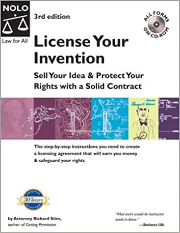 License Your Invention: Sell Your Idea & Protect Your Rights with a Solid Contract with CDROM with CDROM (Profit from Your Idea: How to Make Smart Licensing Deals) by Richard Stim (2002-09-02)