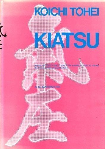 Kiatsu First edition by Tohei, Koichi (1983) Taschenbuch