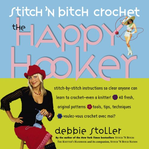 Stitch 'N Bitch Crochet: The Happy Hooker ()