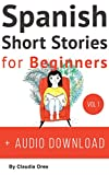 Spanish: Short Stories for Beginners + Audio Download. Learn Spanish: Improve your reading and listening skills in Spanish (Spanish Short Stories Book 1)