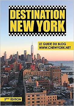 Destination New York - Le Guide du Blog ©New York.net - 3ème Edition