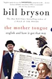 The Mother Tongue, Bill Bryson, 0380715430