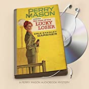 The Case of the Lucky Loser: Perry Mason Series, Book 53 | Erle Stanley Gardner
