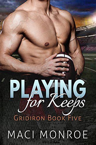 Romance: Playing for Keeps: A Sports Romance (Contemporary New Adult and College Romance) (Gridiron Series Book 5)