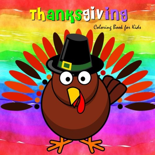 Thanksgiving Coloring Book for Kids: Large Print Coloring Activity Book for Preschoolers, Toddlers & Children|25 Great Thanksgiving Quotes &  Blank Pages for writing