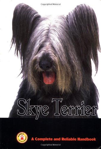 Skye Terrier: A Complete and Reliable Handbook