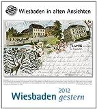 Wiesbaden gestern 2012: Wiesbaden in alten Ansichten