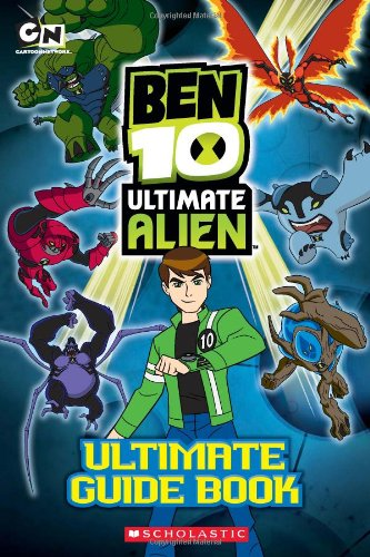Ben 10 Ultimate Alien: The Complete Guide by Scholastic Paperbacks
