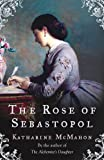 Front cover for the book The Rose of Sebastopol by Katharine McMahon